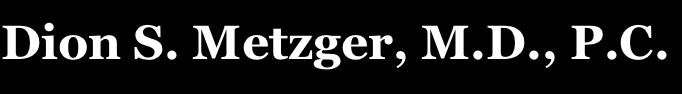 Dion S. Metzger, M.D., P.C.
